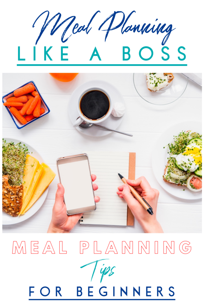meal planning like a boss meal planning tips for beginners